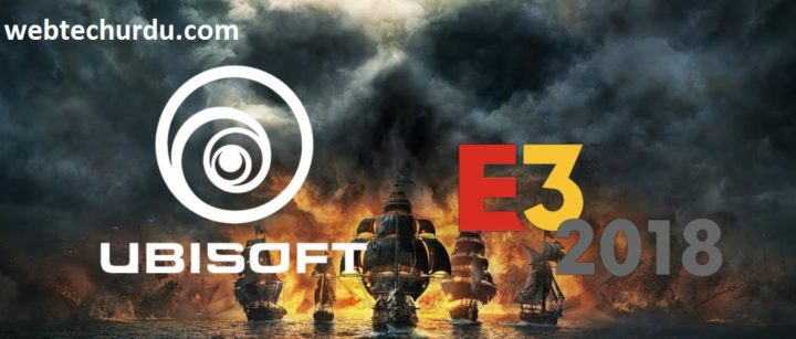 Ubisoft E3 2018 What we are going to see